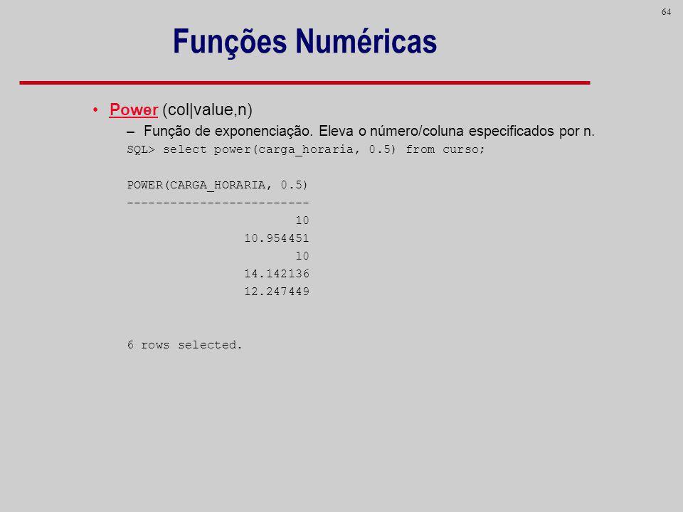 Funções Numéricas Power (col|value,n)