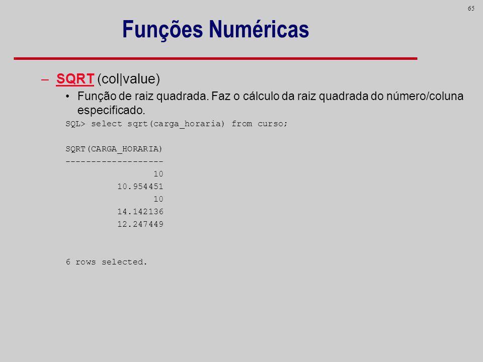 Funções Numéricas SQRT (col|value)