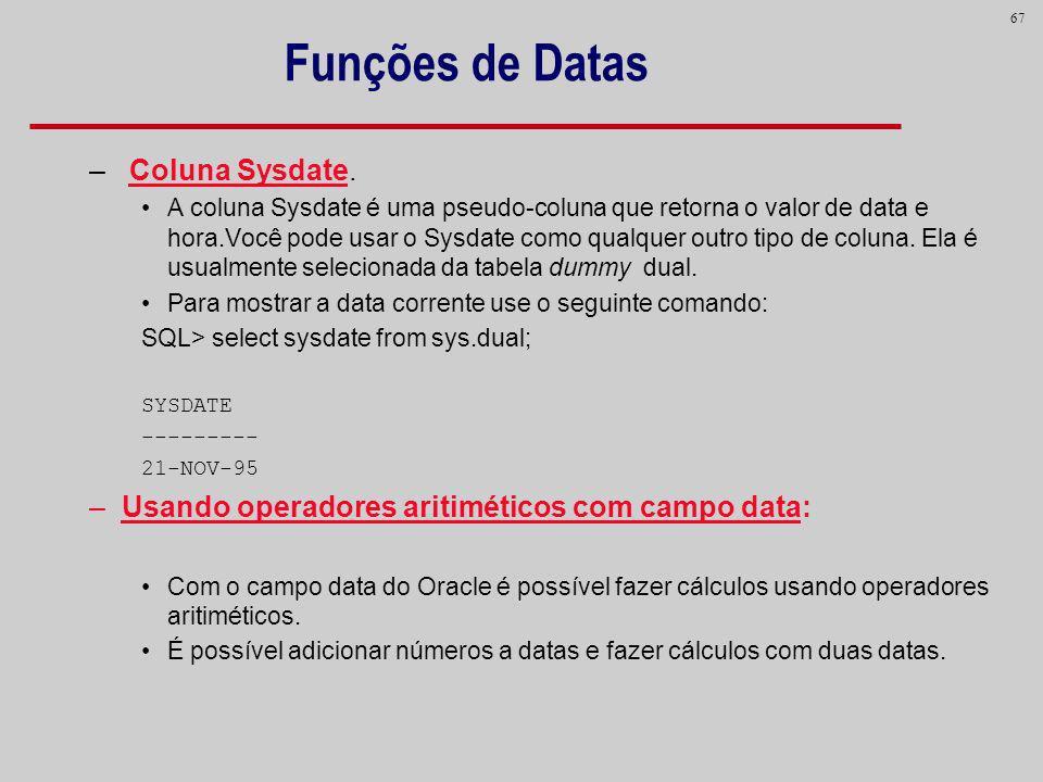 Funções de Datas Coluna Sysdate.
