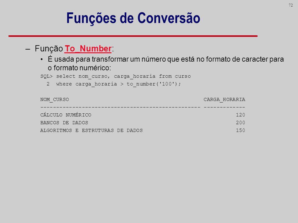 Funções de Conversão Função To_Number:
