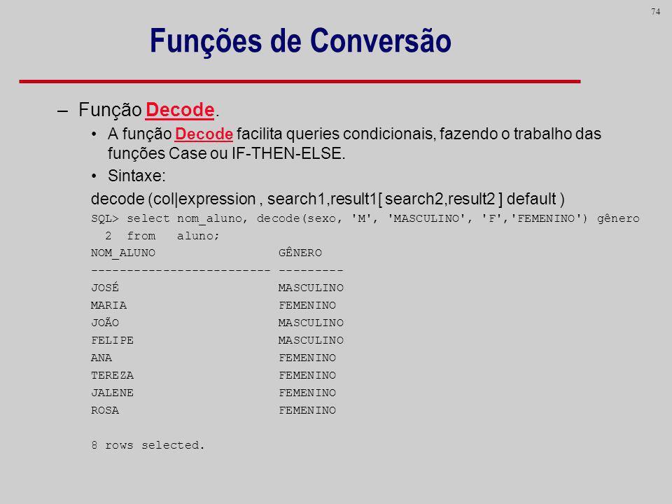 Funções de Conversão Função Decode.