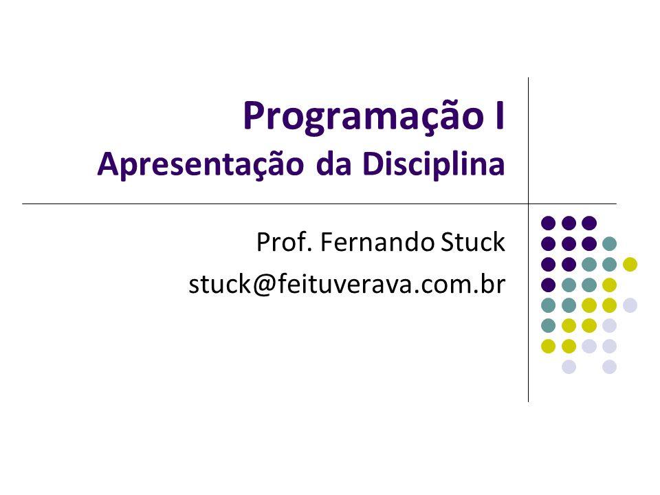 Programação I Apresentação da Disciplina