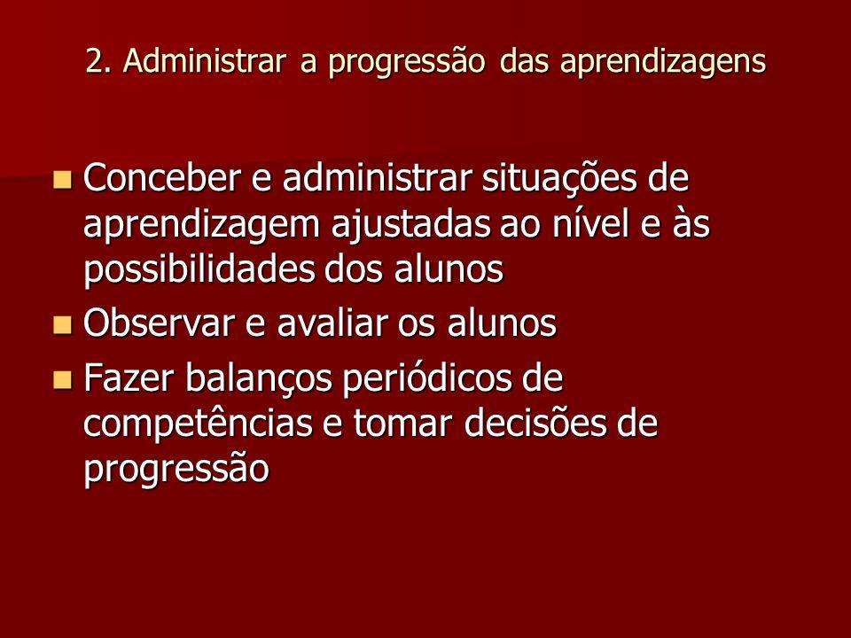 2. Administrar a progressão das aprendizagens