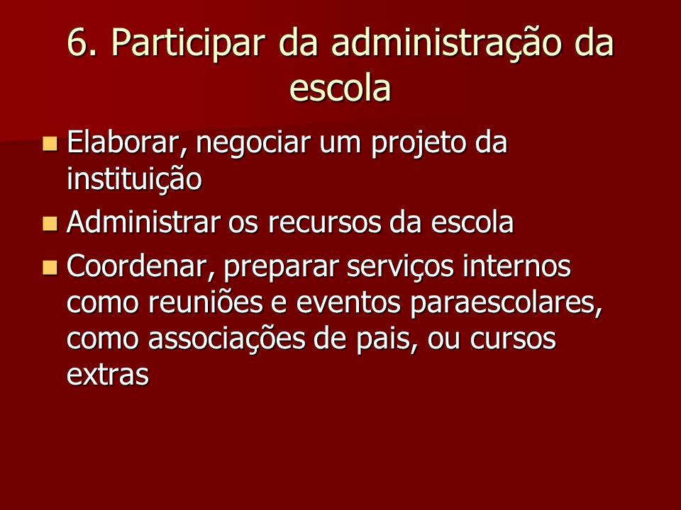 6. Participar da administração da escola
