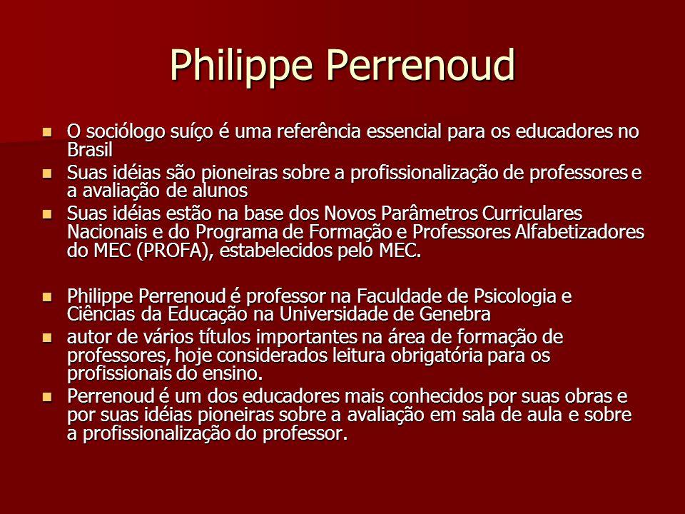 Philippe Perrenoud O sociólogo suíço é uma referência essencial para os educadores no Brasil.