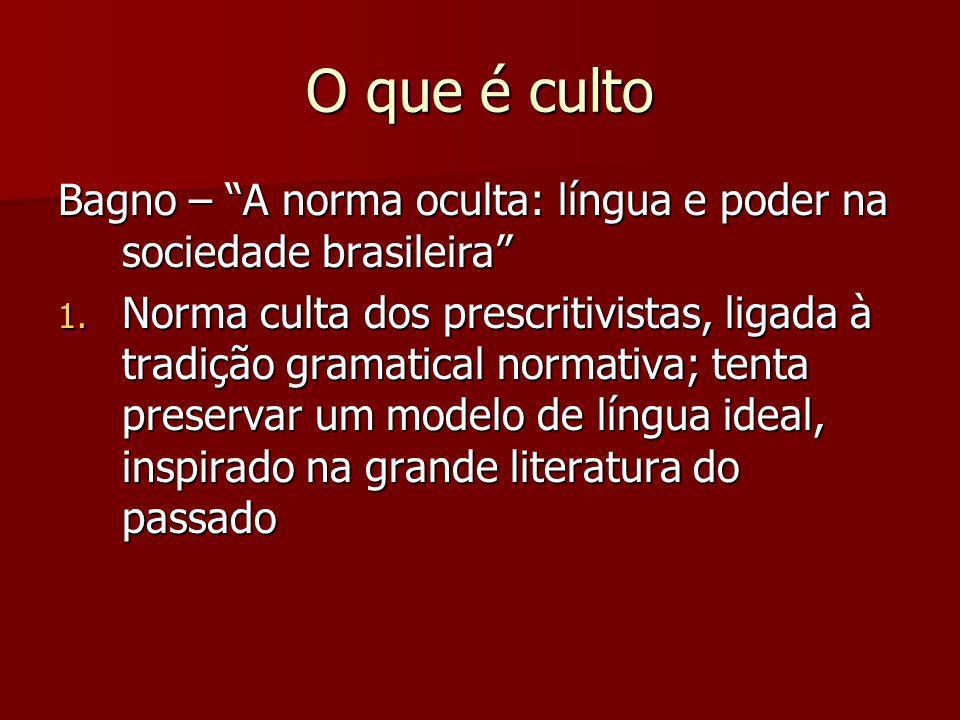 O que é culto Bagno – A norma oculta: língua e poder na sociedade brasileira