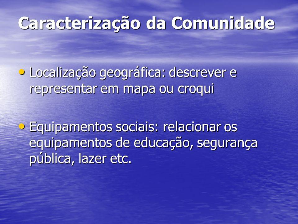 Caracterização da Comunidade