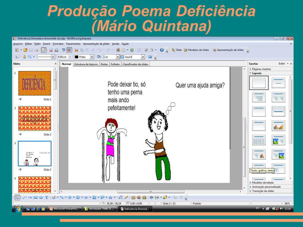 Produção Poema Deficiência (Mário Quintana)