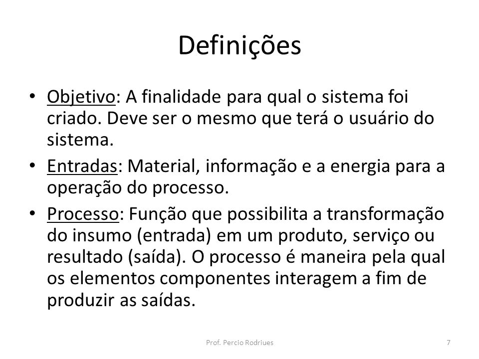 DefiniçõesObjetivo: A finalidade para qual o sistema foi criado. Deve ser o mesmo que terá o usuário do sistema.