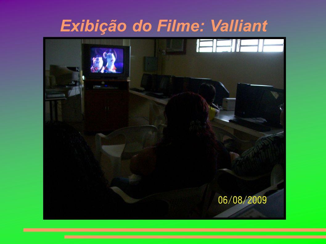 Exibição do Filme: Valliant