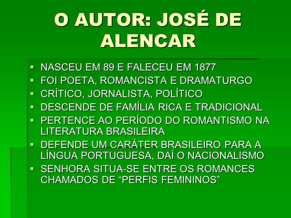 O AUTOR: JOSÉ DE ALENCAR