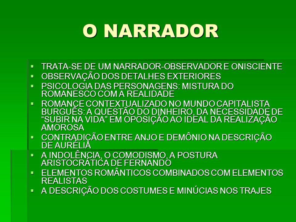 O NARRADOR TRATA-SE DE UM NARRADOR-OBSERVADOR E ONISCIENTE