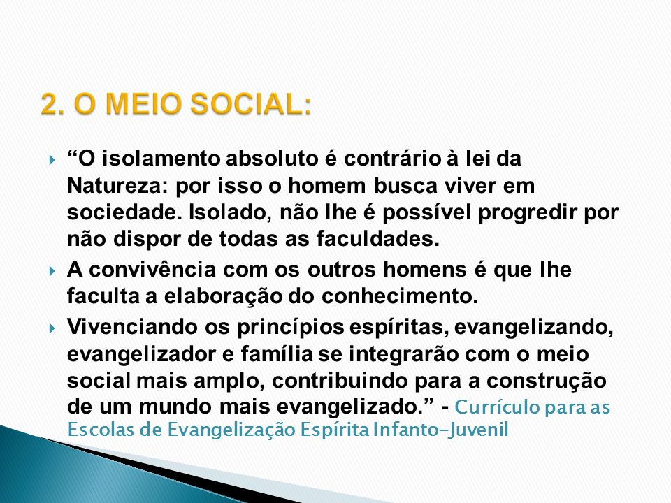 2. O MEIO SOCIAL: