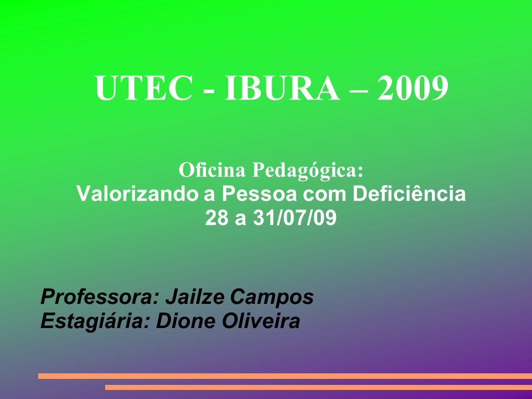 Professora: Jailze Campos Estagiária: Dione Oliveira