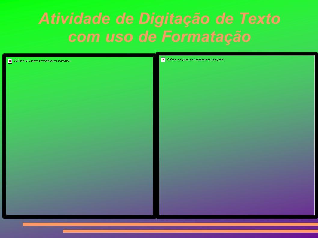Atividade de Digitação de Texto com uso de Formatação