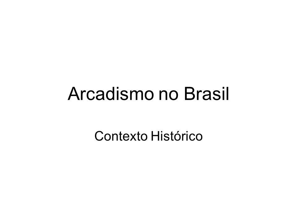 Arcadismo no Brasil Contexto Histórico