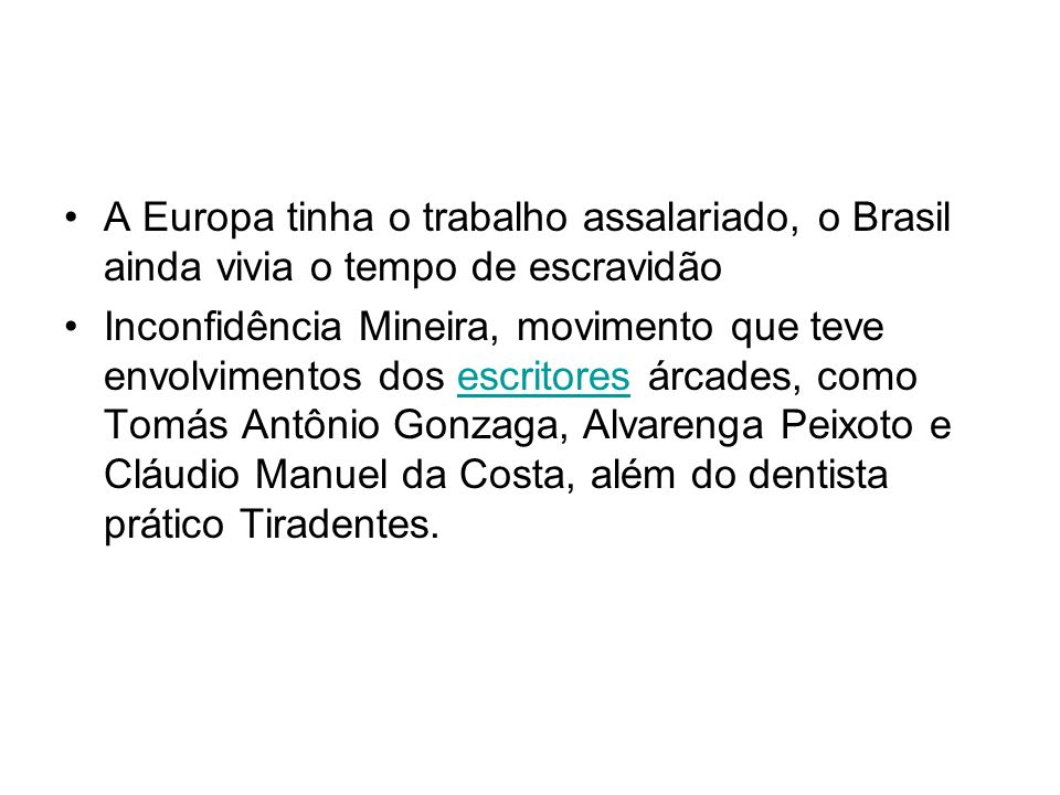 A Europa tinha o trabalho assalariado, o Brasil ainda vivia o tempo de escravidão