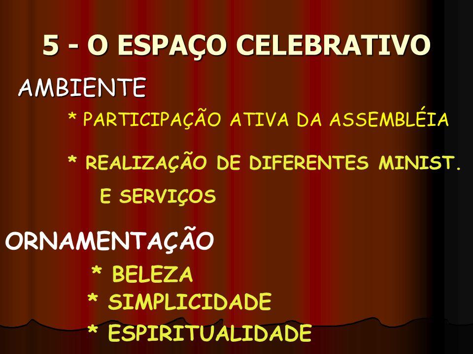 5 - O ESPAÇO CELEBRATIVO AMBIENTE ORNAMENTAÇÃO * BELEZA * SIMPLICIDADE