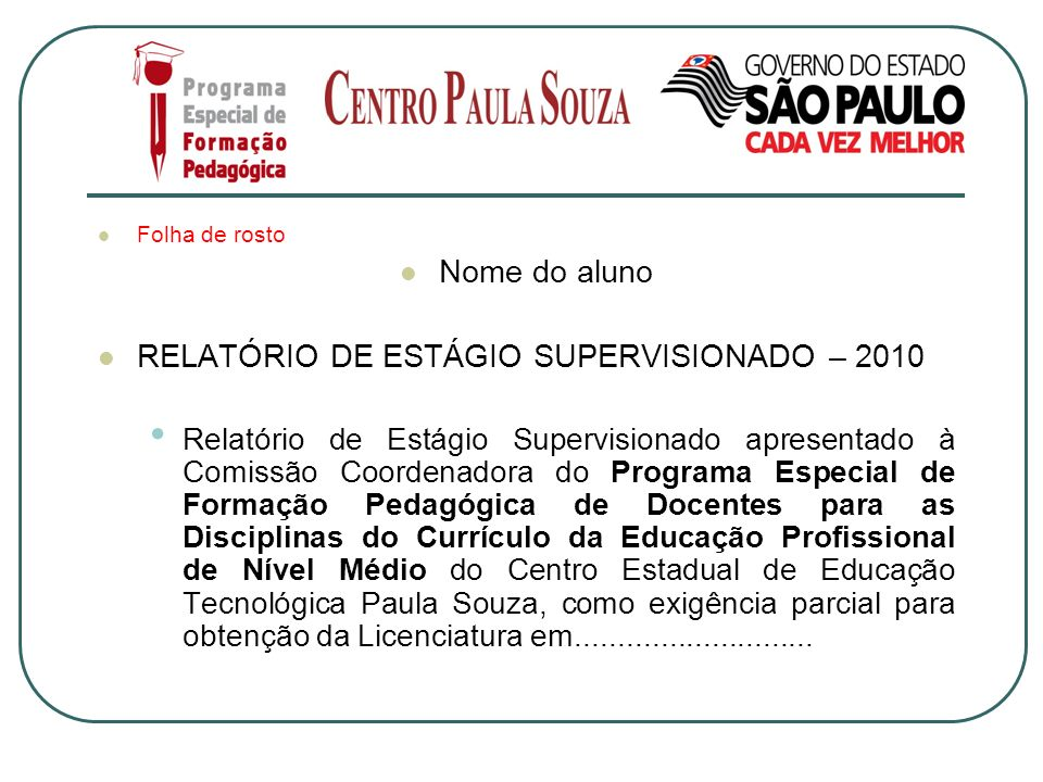 RELATÓRIO DE ESTÁGIO SUPERVISIONADO – 2010