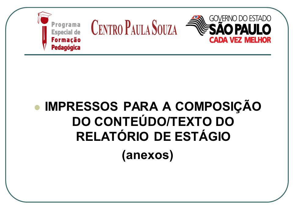 IMPRESSOS PARA A COMPOSIÇÃO DO CONTEÚDO/TEXTO DO RELATÓRIO DE ESTÁGIO