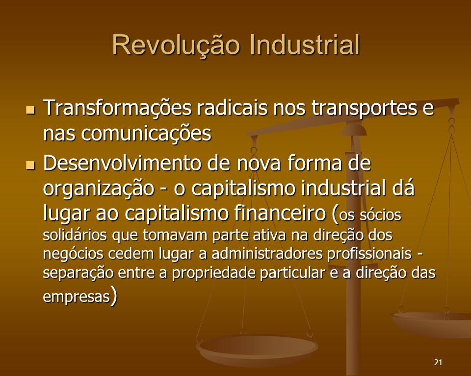 Revolução Industrial Transformações radicais nos transportes e nas comunicações.