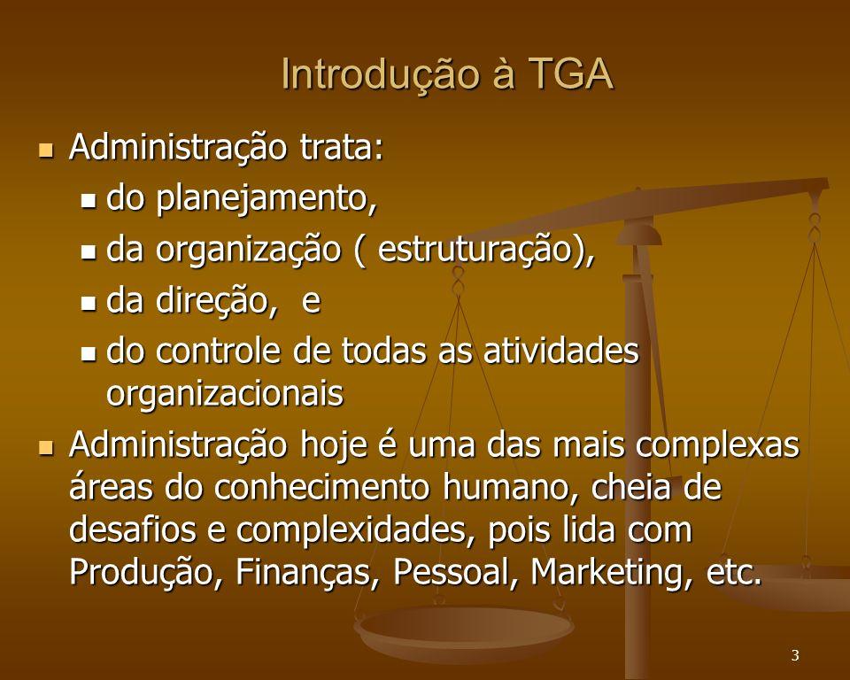 Introdução à TGA Administração trata: do planejamento,