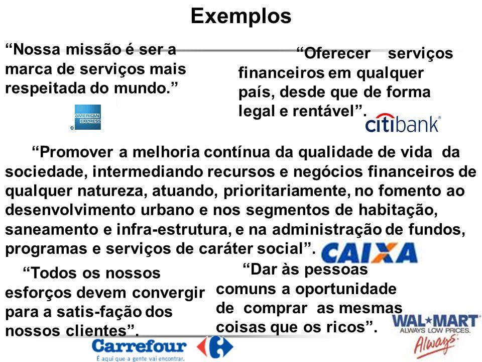 Exemplos Nossa missão é ser a marca de serviços mais respeitada do mundo.