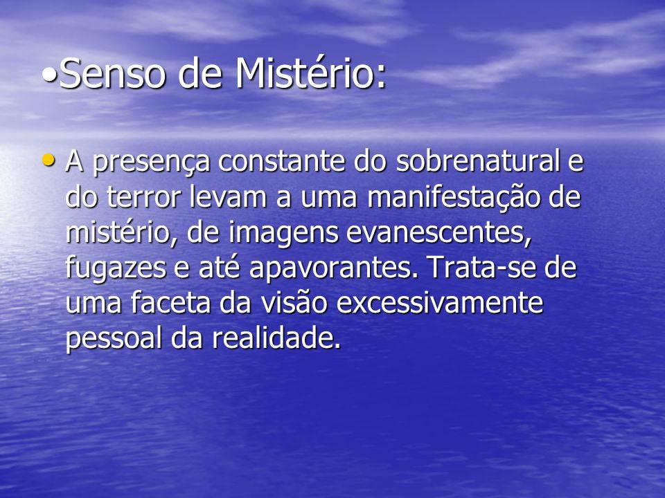 •Senso de Mistério: