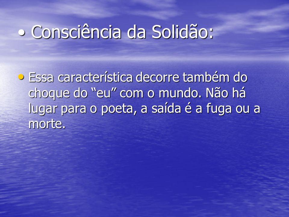 • Consciência da Solidão: