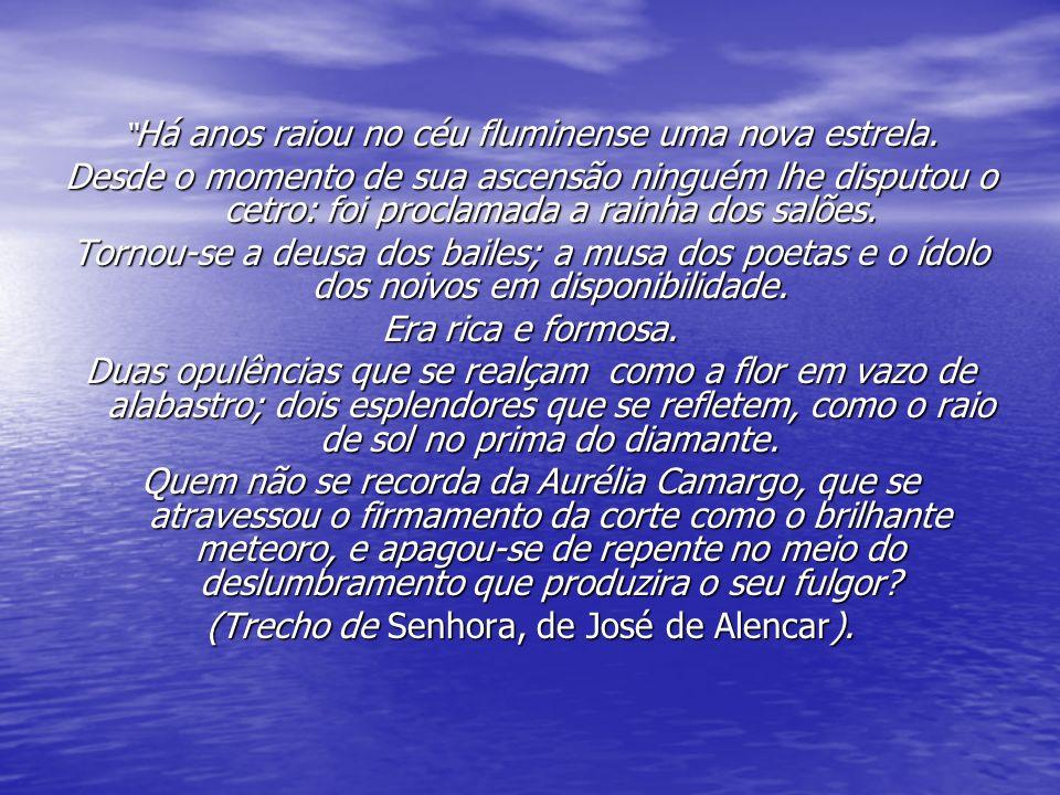 (Trecho de Senhora, de José de Alencar).