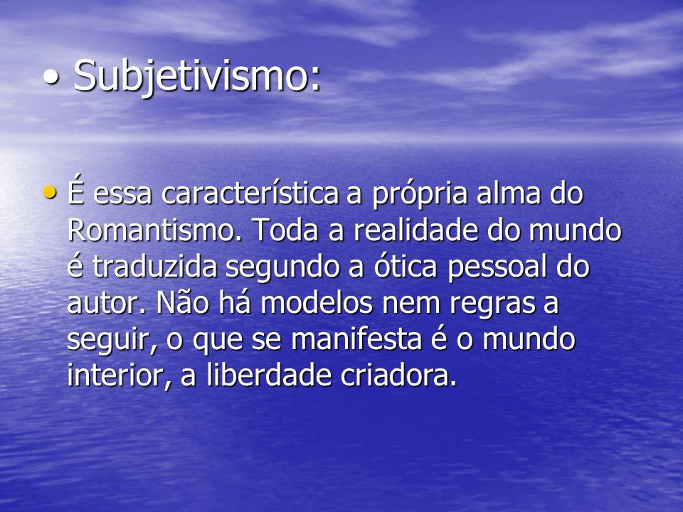 • Subjetivismo:
