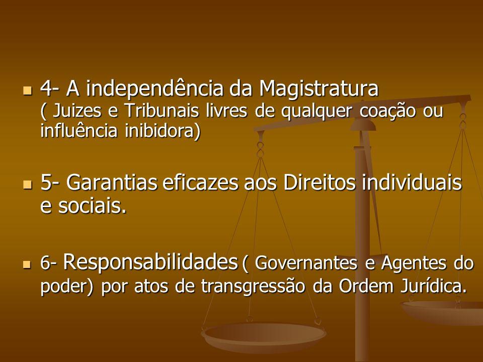 5- Garantias eficazes aos Direitos individuais e sociais.