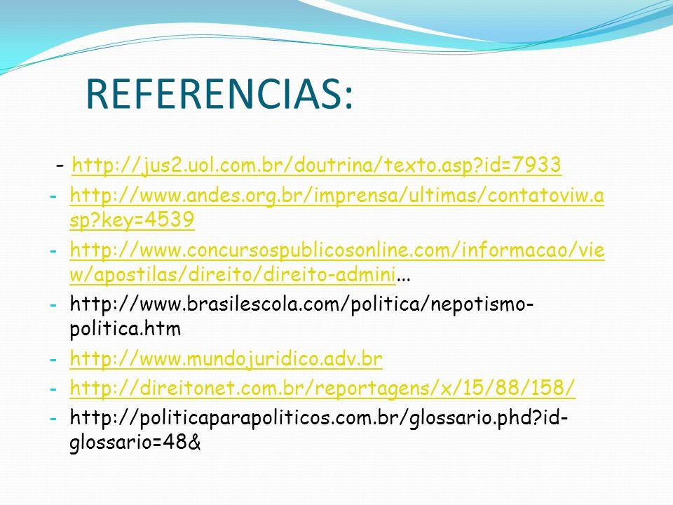 REFERENCIAS: - http://jus2.uol.com.br/doutrina/texto.asp id=7933