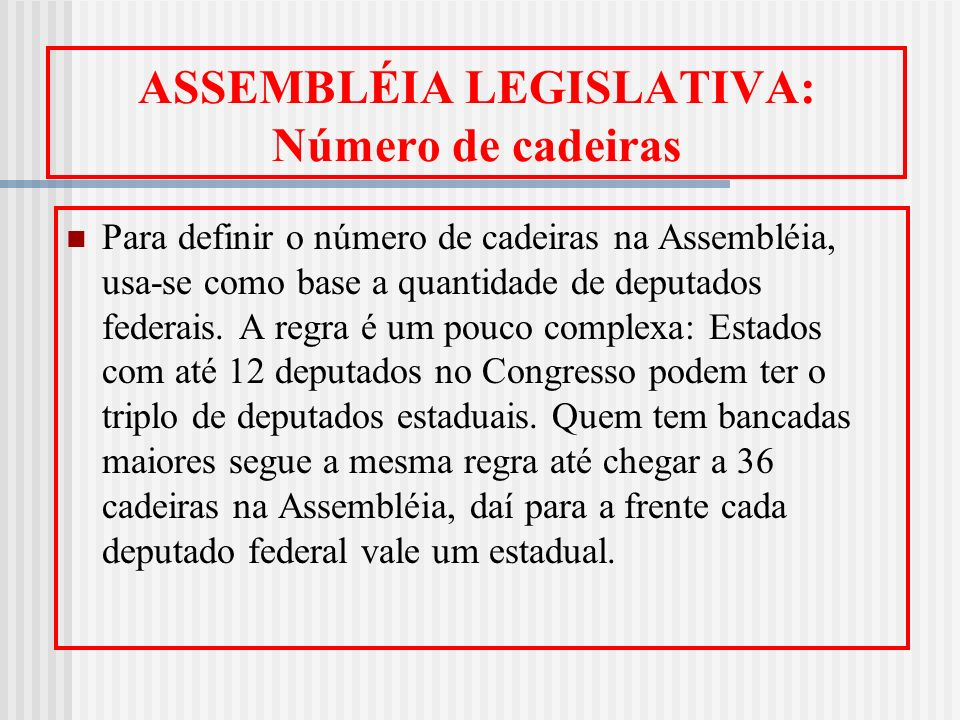 ASSEMBLÉIA LEGISLATIVA: Número de cadeiras