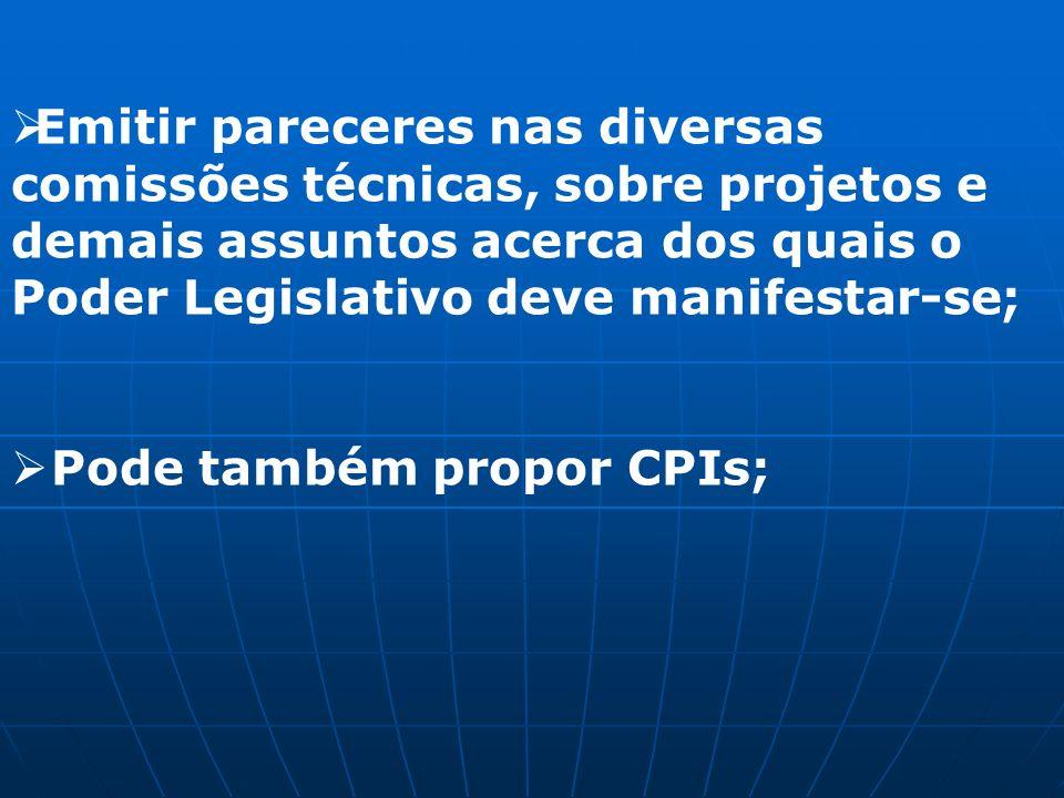 Emitir pareceres nas diversas comissões técnicas, sobre projetos e demais assuntos acerca dos quais o Poder Legislativo deve manifestar-se;