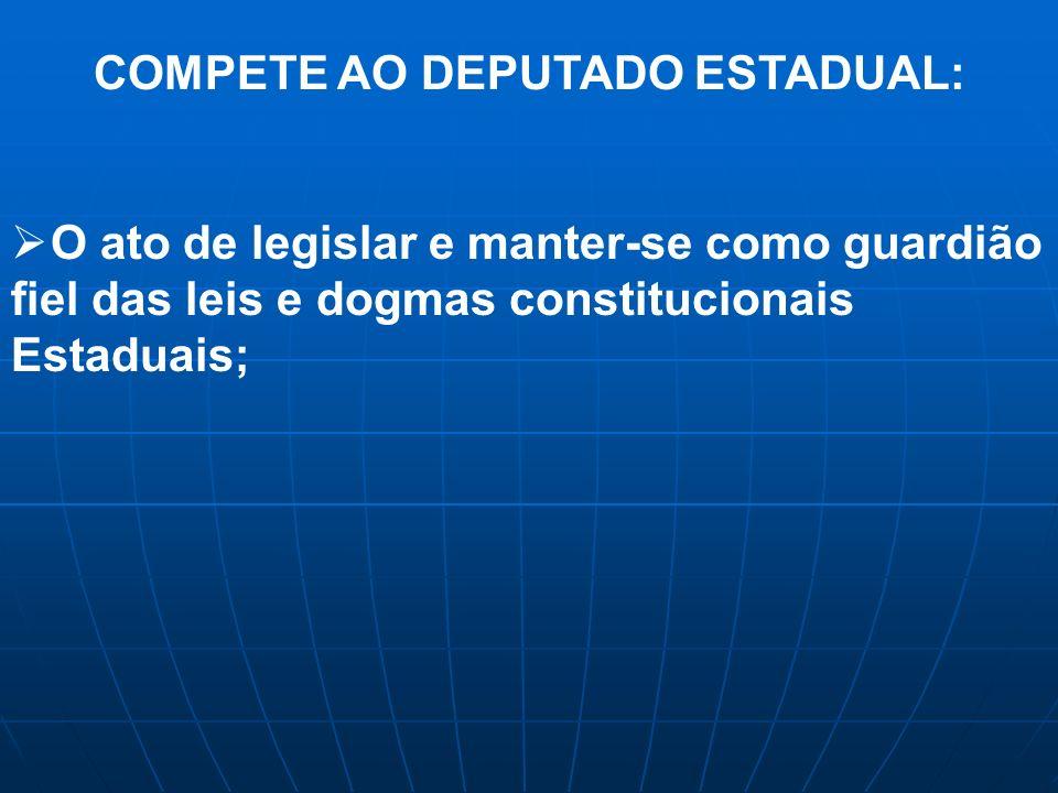 COMPETE AO DEPUTADO ESTADUAL:
