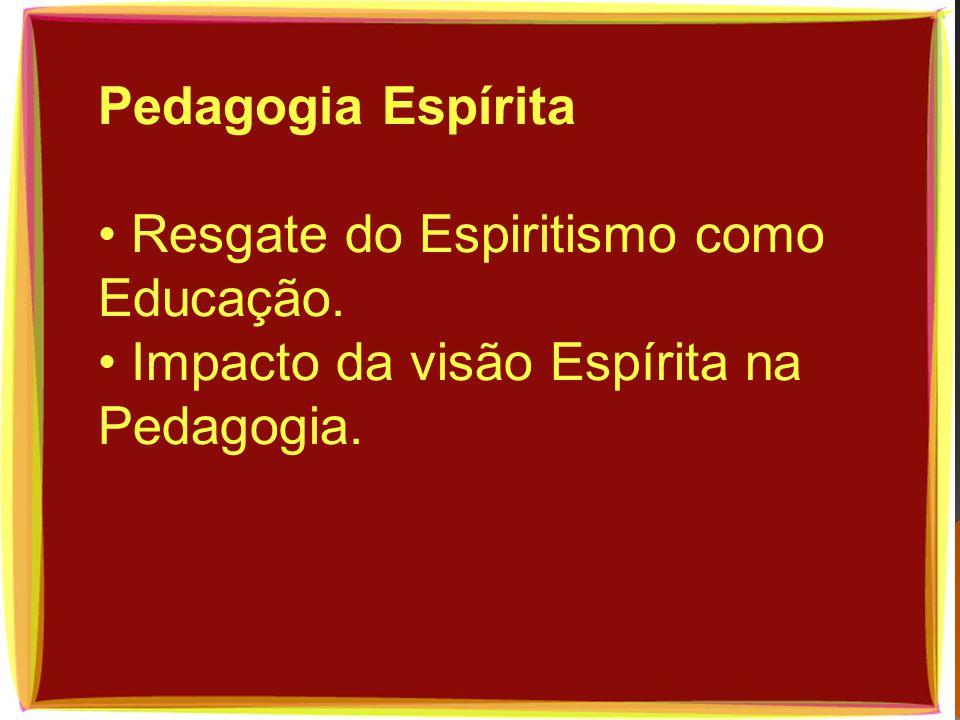 Pedagogia Espírita • Resgate do Espiritismo como Educação