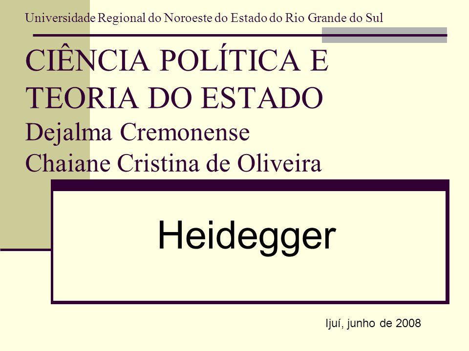 Universidade Regional do Noroeste do Estado do Rio Grande do Sul CIÊNCIA POLÍTICA E TEORIA DO ESTADO Dejalma Cremonense Chaiane Cristina de Oliveira