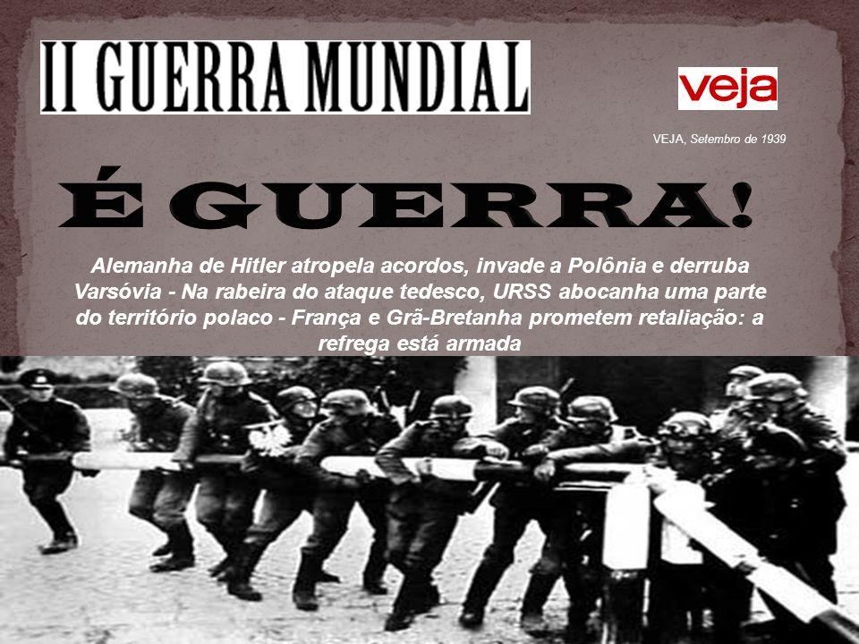 VEJA, Setembro de 1939 É GUERRA!