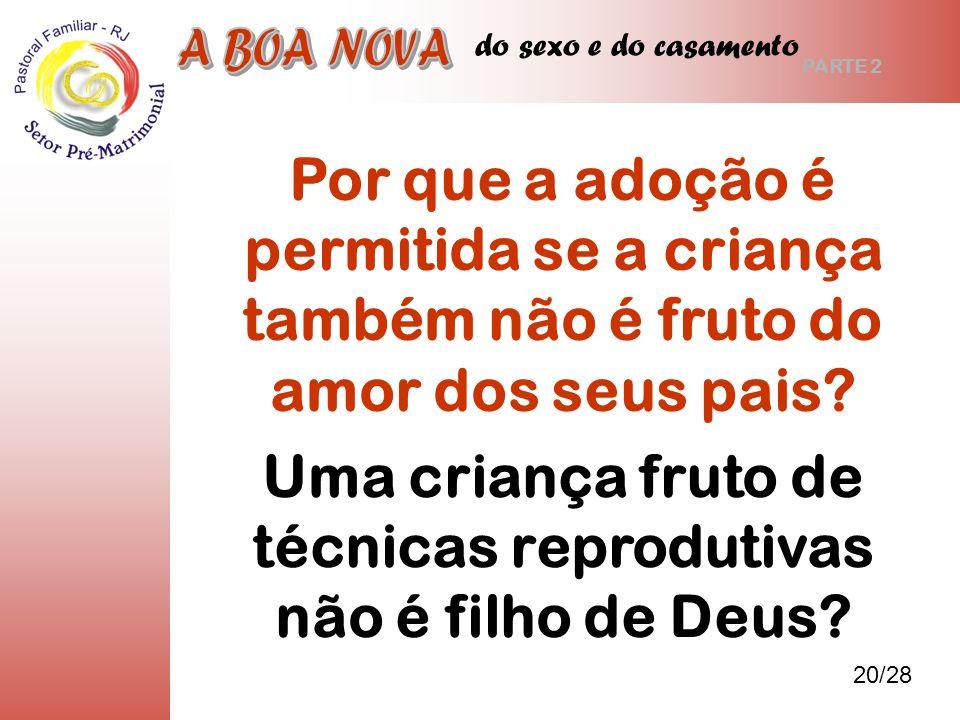 Uma criança fruto de técnicas reprodutivas não é filho de Deus