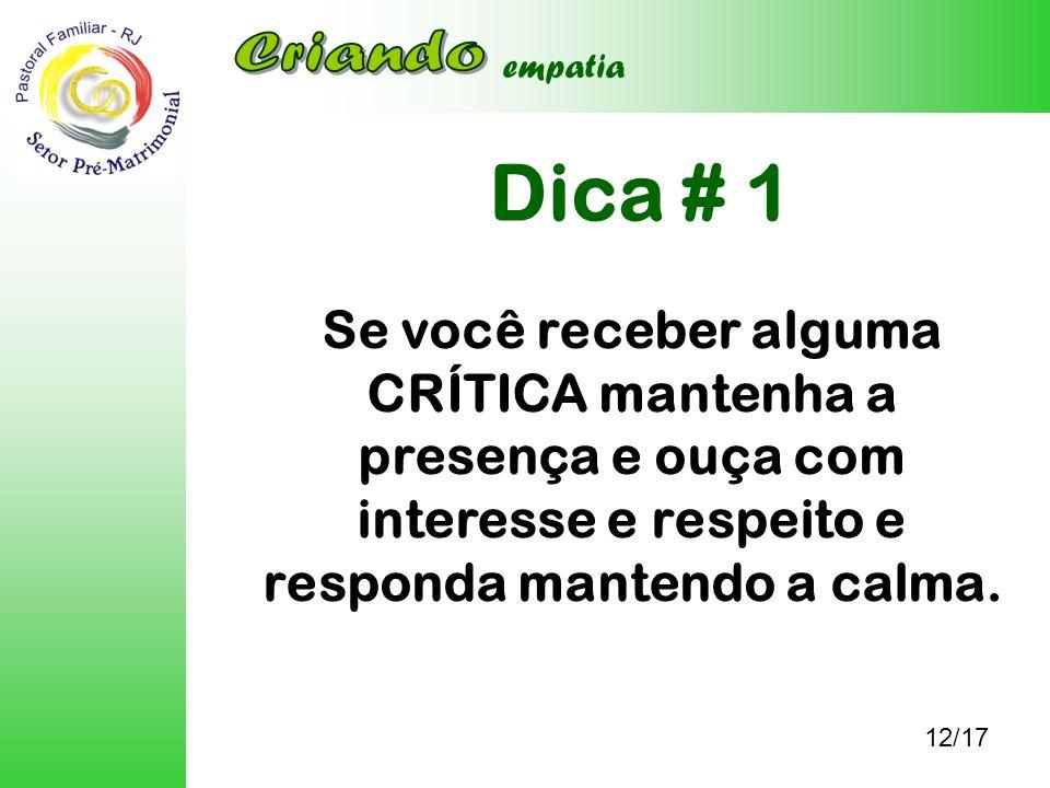 Criandoempatia. Dica # 1. Se você receber alguma CRÍTICA mantenha a presença e ouça com interesse e respeito e responda mantendo a calma.