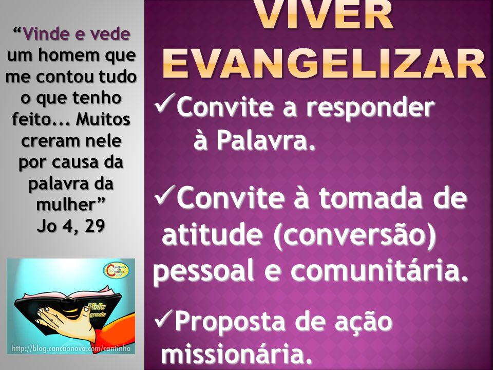 Viver evangelizar Convite a responder Convite à tomada de
