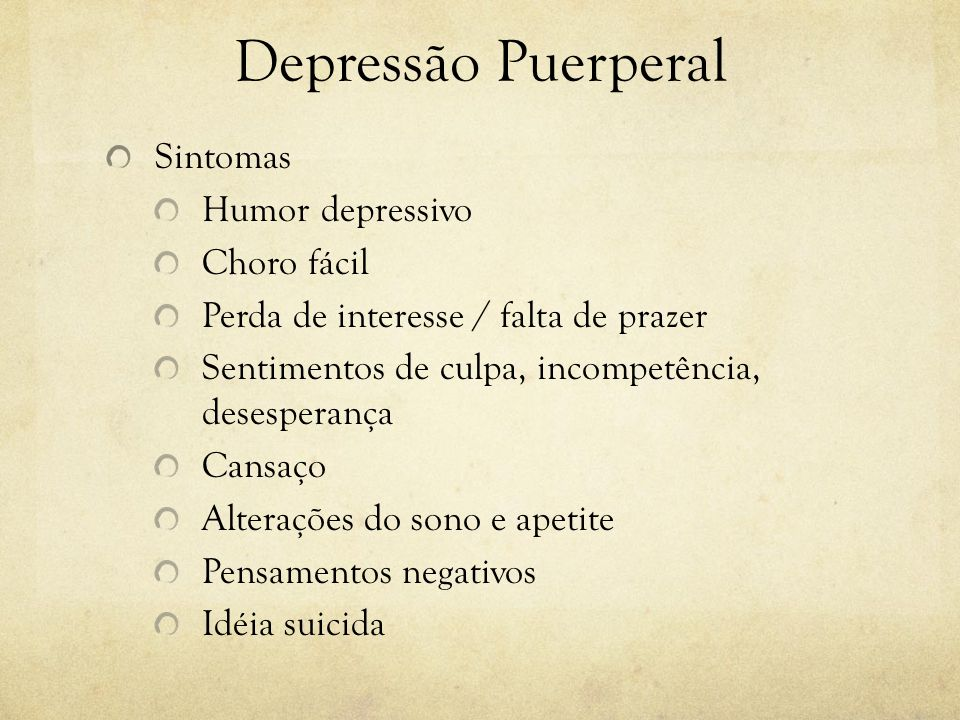 Depressão Puerperal Sintomas Humor depressivo Choro fácil