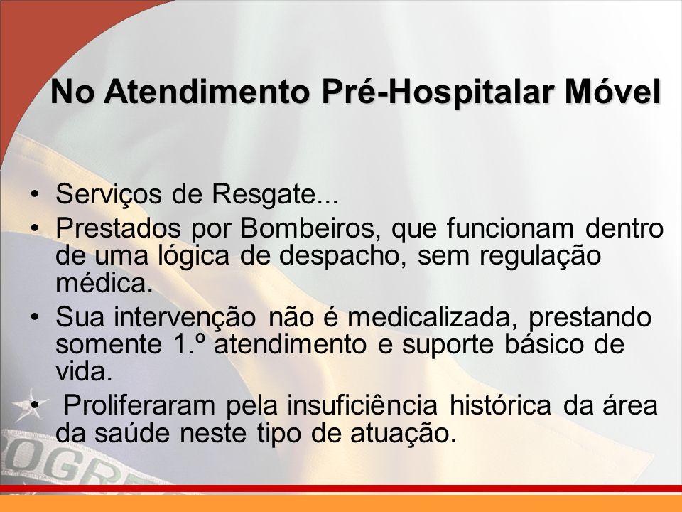 No Atendimento Pré-Hospitalar Móvel