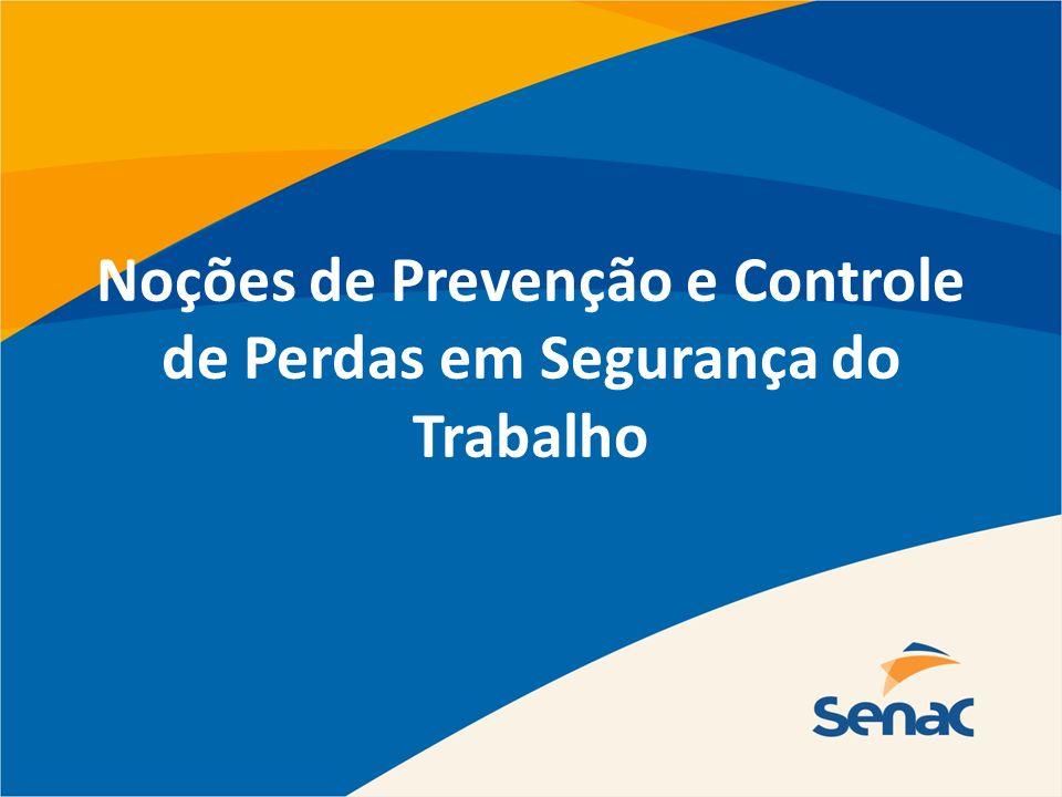 Noções de Prevenção e Controle de Perdas em Segurança do Trabalho