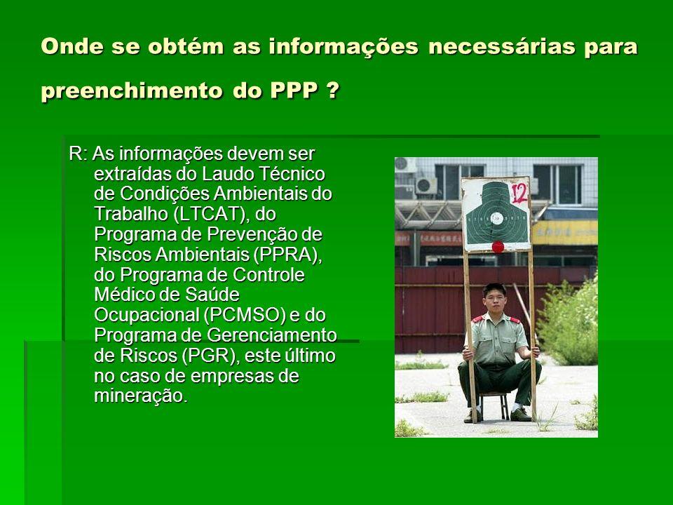 Onde se obtém as informações necessárias para preenchimento do PPP