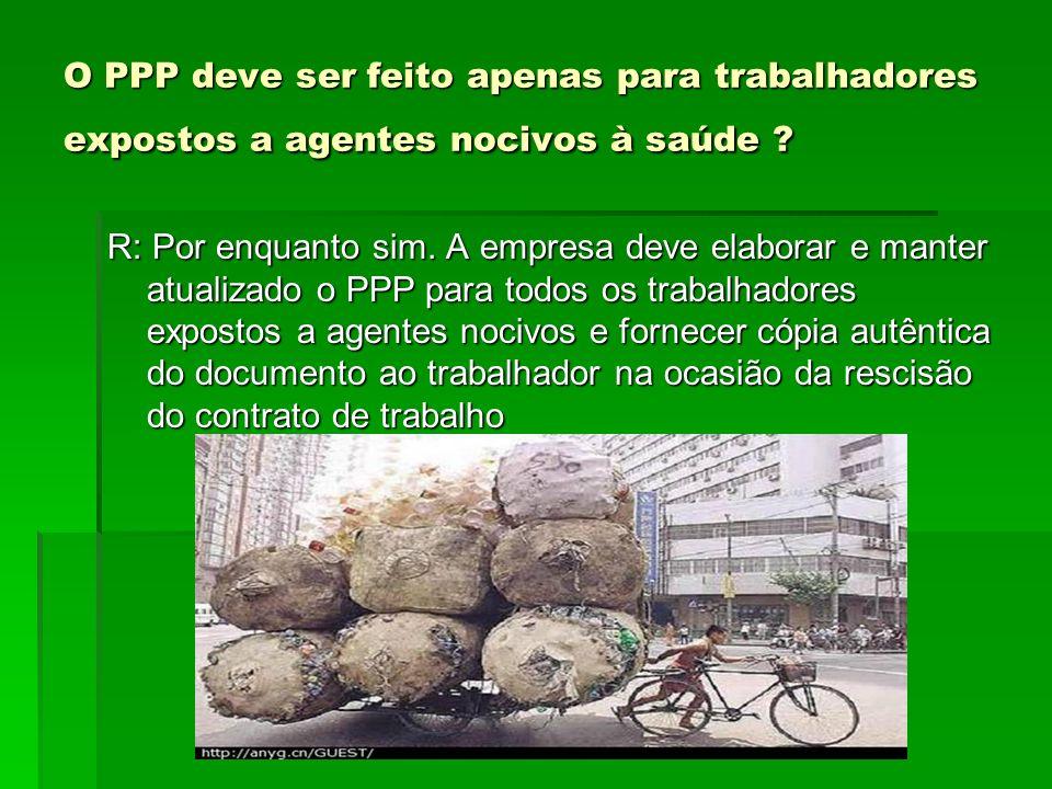 O PPP deve ser feito apenas para trabalhadores expostos a agentes nocivos à saúde
