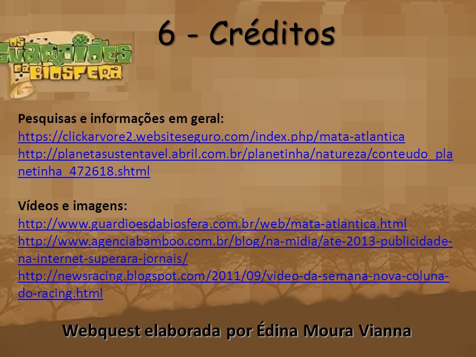 Webquest elaborada por Édina Moura Vianna