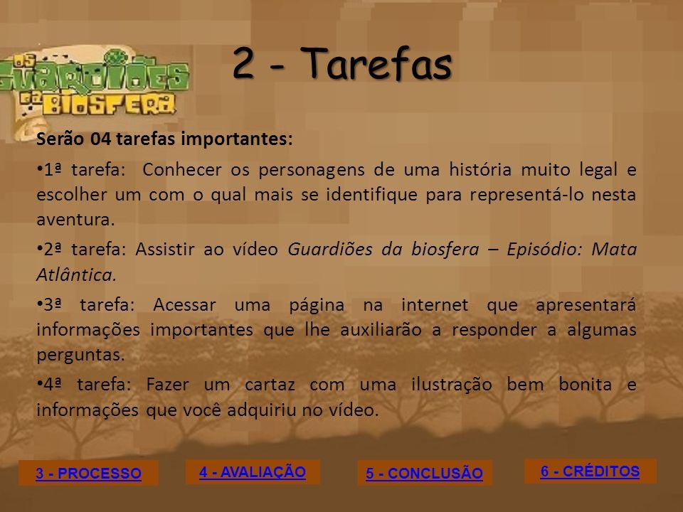 2 - Tarefas Serão 04 tarefas importantes: