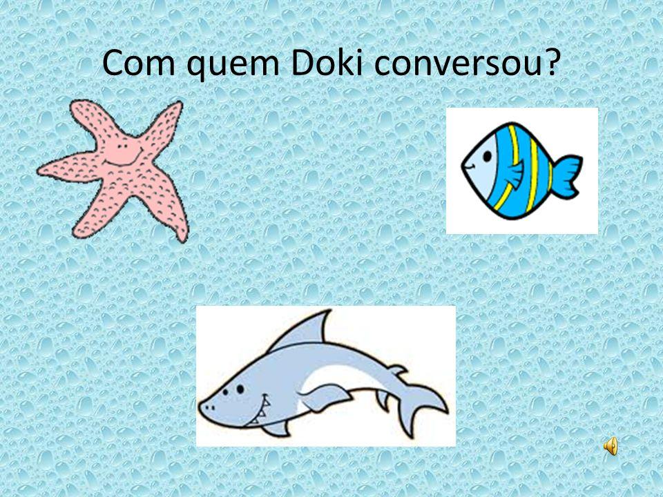Com quem Doki conversou